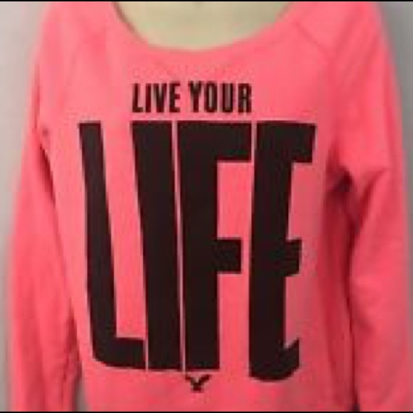 AE Neon Live Your Life Sweatshirt
